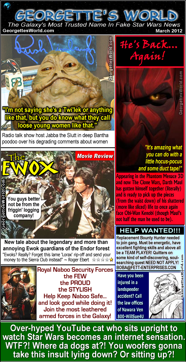 Georgette's World Fake Star Wars Characters News March 2012. Darth Maul,Star Wars Characters,Obi-Wan,Jabba,Ewoks,bounty hunter,Boba,Naboo,YouTube cat,Phantom Menace 3D,Clone Wars